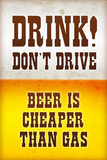 Drink Don't Drive Beer Humor Plastic Sign Plastic Sign