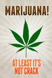Marijuana At Least It's Not Crack College Plastic Sign Cartel de plástico