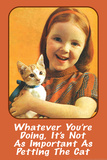 Whatever You're Doing It's Not as Important as Petting the Cat Funny Plastic Sign Wall Sign