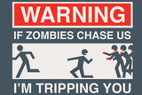 Zombie Chase Snorg Tees Plastic Sign Plastic Sign