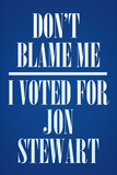 I Voted For Jon Stewart Political Plastic Sign Wall sign
