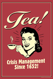 Tea Crisis Management Since 1652 Funny Retro Plastic Sign Wall Sign