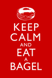 Keep Calm and Eat a Bagel Plastic Sign Wall Sign