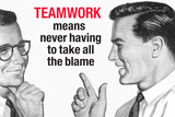 Teamwork Means Never Having to Take All the Blame Funny Plastic Sign Plastskilt