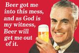 Beer Got Me Into This Mess Beer Will Get Me Out Funny Plastic Sign Plastikskilt af  Ephemera