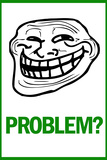 Problem Rage Comic Meme Prints