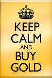 Keep Calm and Buy Gold Plastic Sign Plastic Sign