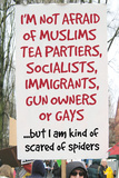 Not Afraid Of Tea Partiers But Scared Of Spiders Funny Plastic Sign Plastic Sign