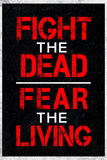 Fight the Dead Fear the Living Television Plastic Sign Plastic Sign