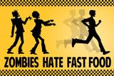 Zombies Hate Fast Food Plastic Sign Plastikskilte