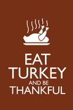 Eat Turkey and Be Thankful Plastic Sign Wall Sign