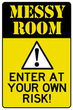 Caution Messy Room Enter At Own Risk Plastic Sign Wall Sign