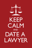 Keep Calm and Date a Lawyer Plastic Sign Wall Sign
