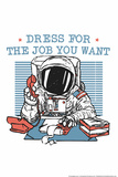 Dress For the Job You Want Snorg Tees Plastic Sign Plastic Sign