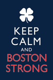 Keep Calm and Boston Strong Motivational Plastic Sign Wall Sign