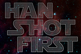 Han Shot First Movie Plastic Sign Plastic Sign