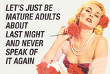 Just Be Mature Adults Never Speak About Last Night Funny Plastic Sign Plastic Sign