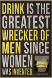 Drink is the Greatest Wrecker of Men Quote Plastic Sign Wall Sign