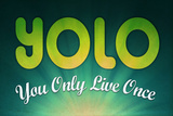 YOLO You Only Live Once Motivational Plastic Sign Plastic Sign