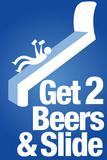 Steven Slater Get 2 Beers and Slide Plastic Sign Plastic Sign