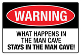 What Happens In the Man Cave Sign Poster Print