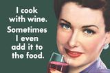 I Cook With Wine Sometimes Even Add It To Food Funny Plastic Sign Plastskilt av  Ephemera