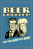 Beer Goggles They Turn Bow Into Wow Funny Retro Plastic Sign Plastic Sign