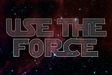 Use The Force Movie Plastic Sign Plastskilt