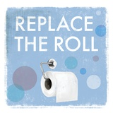 Replace the Roll - Mini Posters by Drako Fontaine