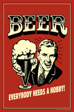 Beer Everybody Needs A Hobby Funny Retro Plastic Sign Plastic Sign by  Retrospoofs