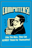 Computers Like Boss Almost Think For Themselves Funny Retro Plastic Sign Plastic Sign by  Retrospoofs