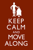 Keep Calm and Move Along Plastic Sign Wall Sign