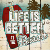 Life is Better at the Beach Prints by Katrina Craven