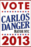 Carlos Danger For Mayor NYC Campaign Plastic Sign Wall Sign