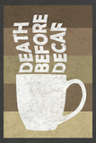 Death Before Decaf Coffee Plastic Sign Plastic Sign