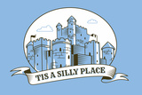 Tis a Silly Place Snorg Tees Plastic Sign Plastikschilder