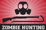 Zombie Hunting Gas Mask Crowbar Shotgun Sports Plastic Sign Plastic Sign