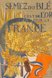 Grow Wheat It is Gold for France French War Propaganda Vintage Ad Plastic Sign Plastic Sign