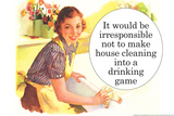 Irresponsible Not To Make House Cleaning Drinking Game Funny Plastic Sign Plastic Sign by  Ephemera