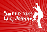 Karate Kid Movie Sweep the Leg Johnny Plastic Sign Plastic Sign