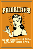 Priorities Can Retake A Class But Not A Party Funny Retro Plastic Sign Wall Sign