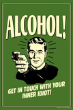Alcohol Get In Touch With Inner Idiot Funny Retro Plastic Sign Wall Sign