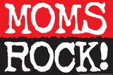 Moms Rock Plastic Sign Plastic Sign by  Ephemera