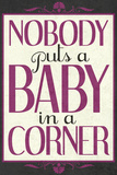 Nobody Puts Baby In A Corner Plastic Sign Wall Sign