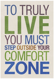 To Truly Live You Must Step Outside Your Comfort Zone Plakat