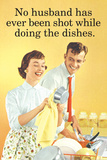 No Husband Shot While Doing Dishes Funny Plastic Sign Wall Sign