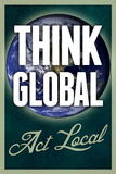 Think Global Act Local Plastic Sign Plastic Sign