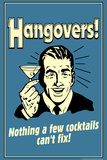 Hangovers Nothing Cocktails Can't Fix Funny Retro Plastic Sign Wall Sign