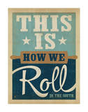 How We Roll Poster by  Anderson Design Group