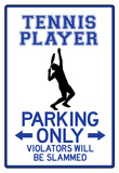 Tennis Player Parking Only Sign Poster Plakater